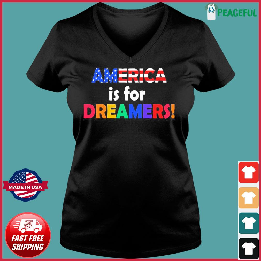 America Is For Dreamers Flag Shirt Ladies V-neck Tee