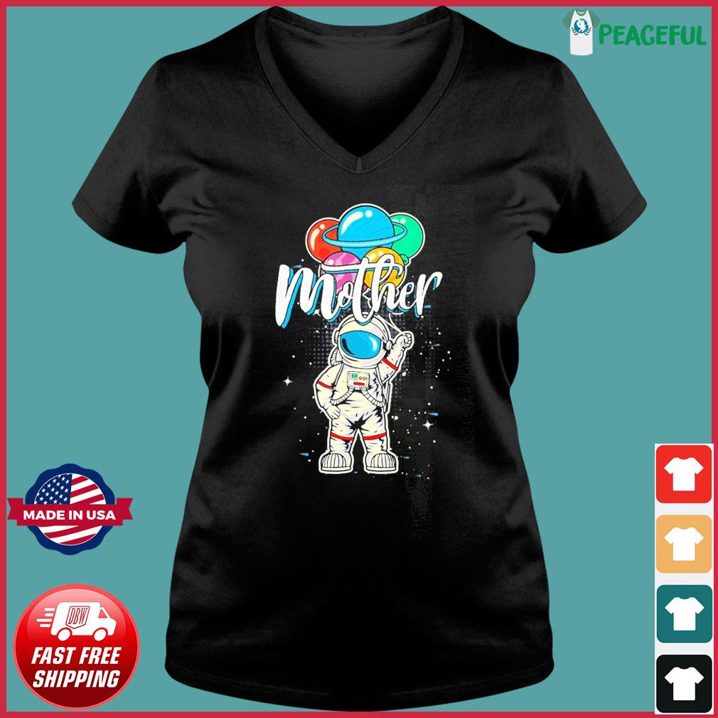 Mother Birthday Astronaut in Space Lover T-Shirt Gift Mother Day Ladies V-neck Tee