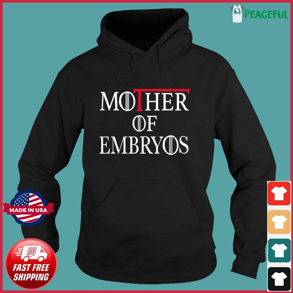 Mother of Embryos Tee IVF Infertility TTC Transfer Day T-Shirt Hoodie