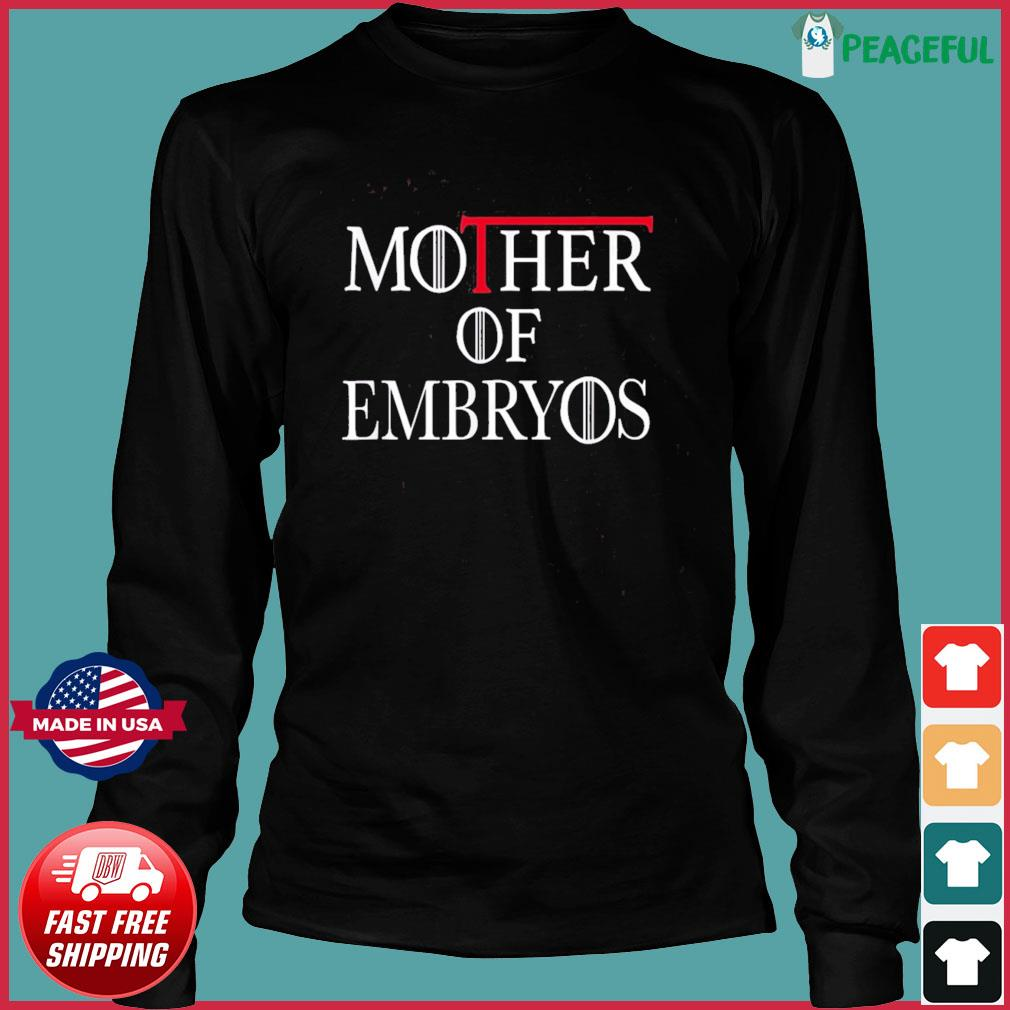 Mother of Embryos Tee IVF Infertility TTC Transfer Day T-Shirt Long Sleeve