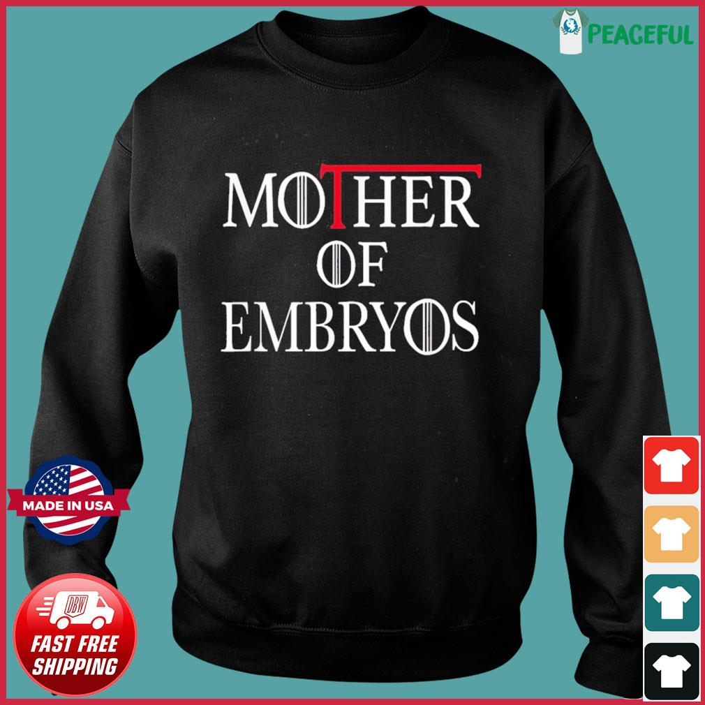 Mother of Embryos Tee IVF Infertility TTC Transfer Day T-Shirt Sweater