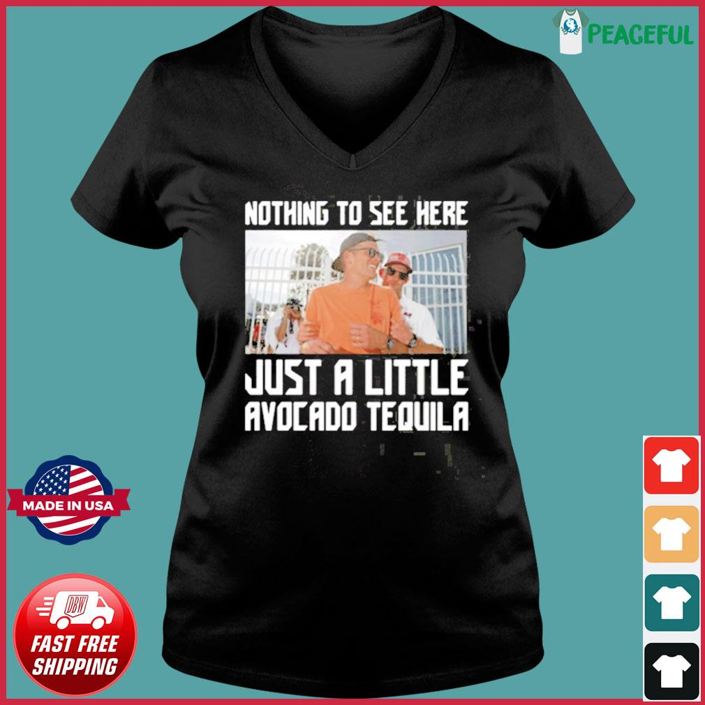 Nothing To See Here Just A Little Avocado Tequila Drunk Tom Brady Shirt Ladies V-neck Tee