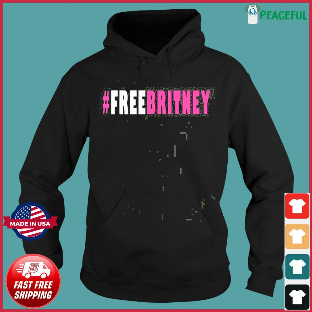 Official Free Britney Hashtag T-Shirt Hoodie