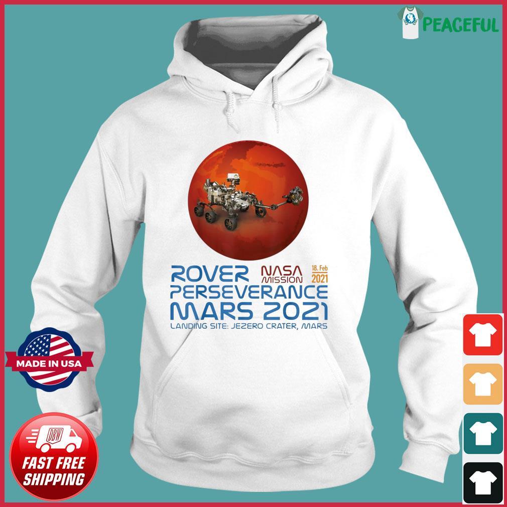 Perseverance New NASA Mars Rover 2021 Mission 18 Feb T-Shirt Hoodie