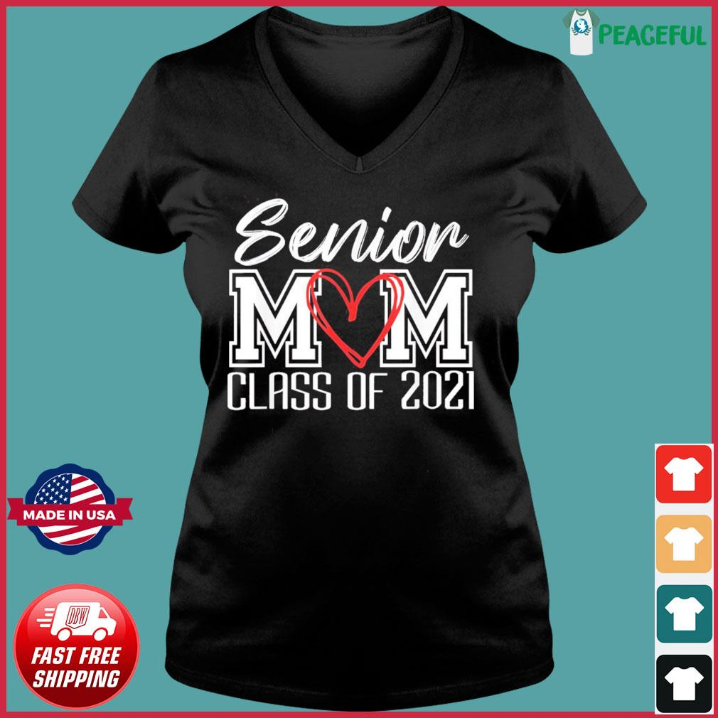 Senior Mom Class Of 2021 Grad Top Graduation Gift For Moms T-Shirt Ladies V-neck Tee
