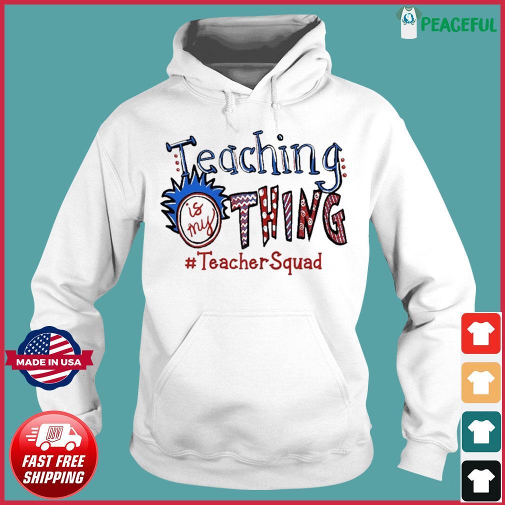 Teaching is my thing teacher squad T-Shirt Hoodie