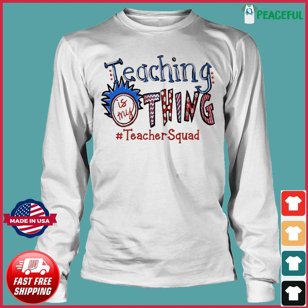 Teaching is my thing teacher squad T-Shirt Long Sleeve Tee