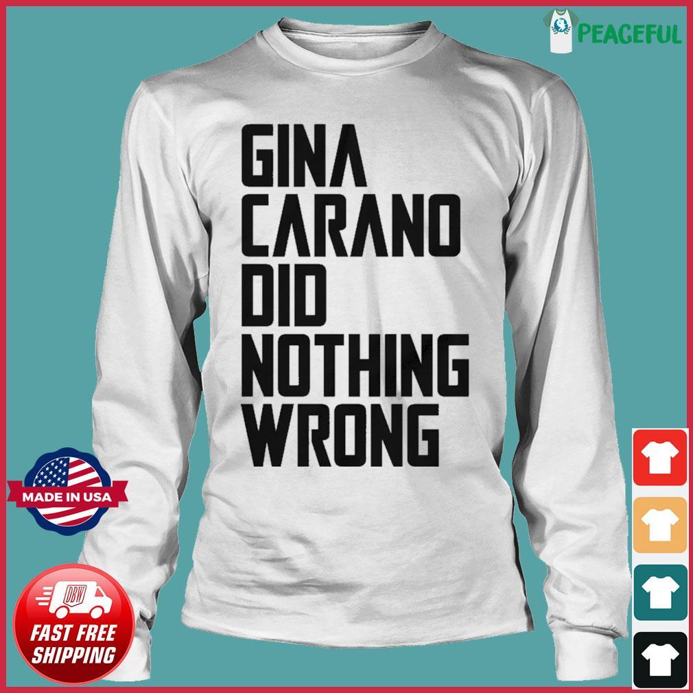 The Gina Carano Did Nothing Wrong Shirt Long Sleeve Tee