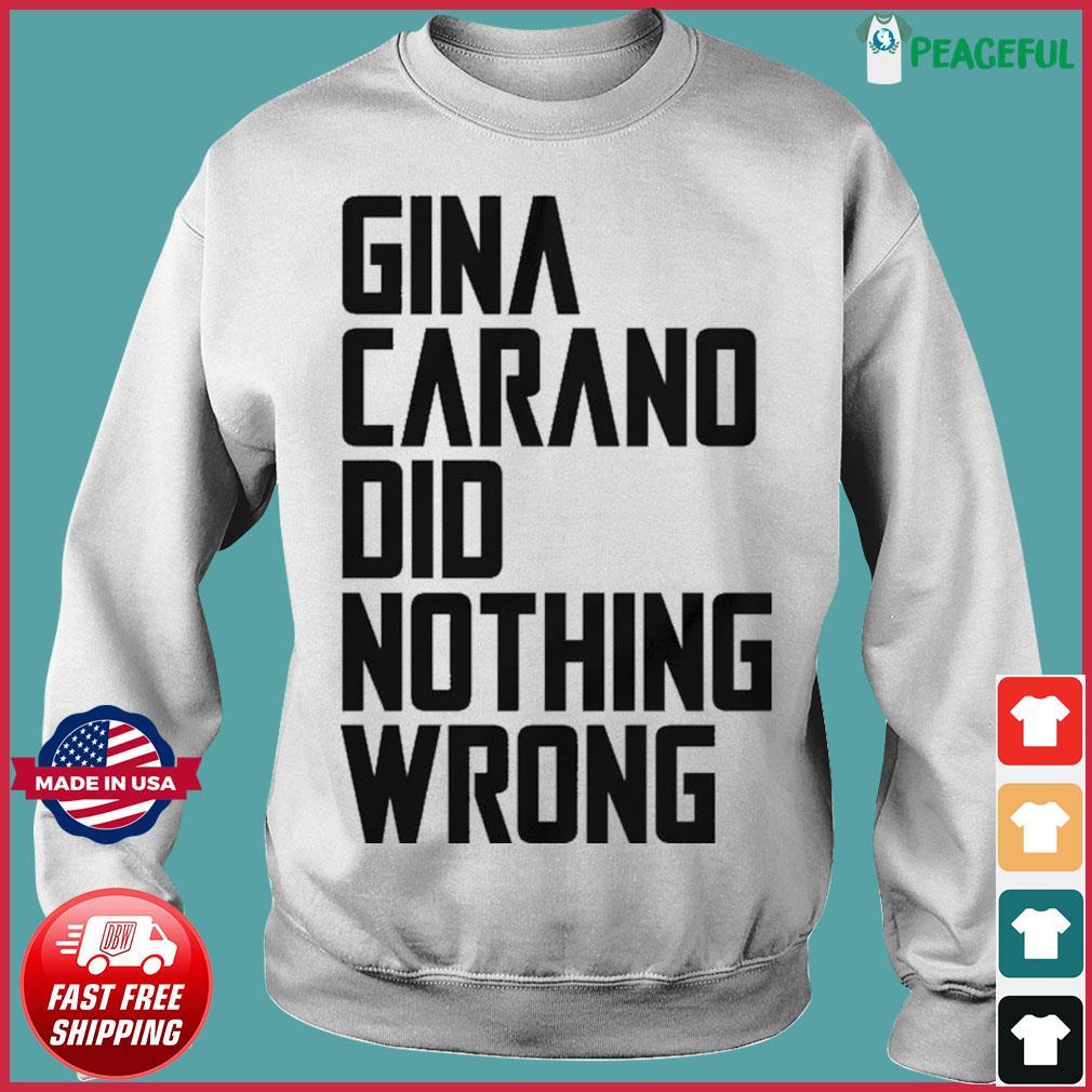 The Gina Carano Did Nothing Wrong Shirt Sweater