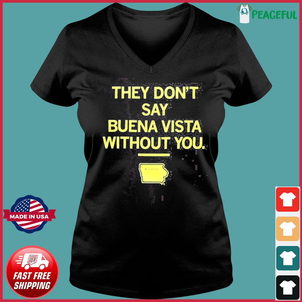 They Don't Say Buena Vista Without You T-Shirt Ladies V-neck Tee