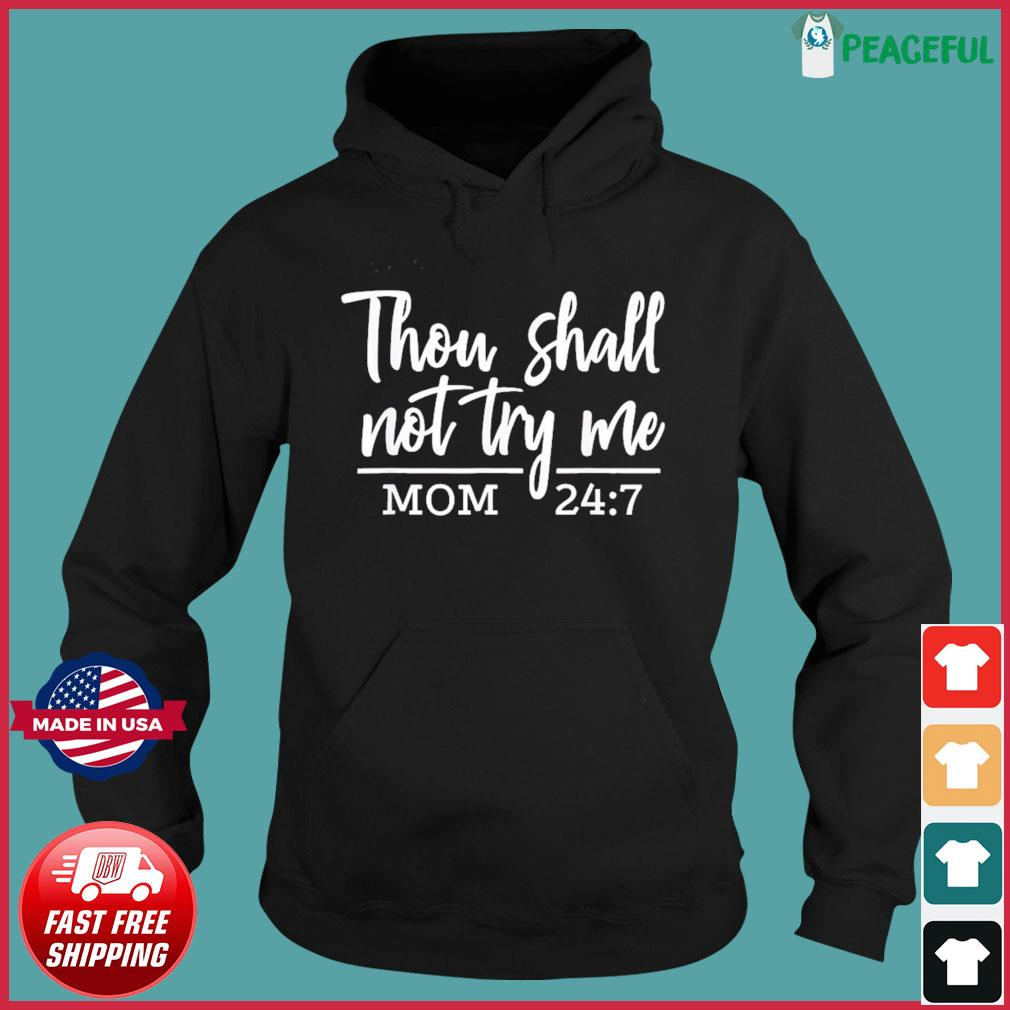 They Shall Not Try Me Funny Christian Mom Mother's Day 2021 T-Shirt Hoodie