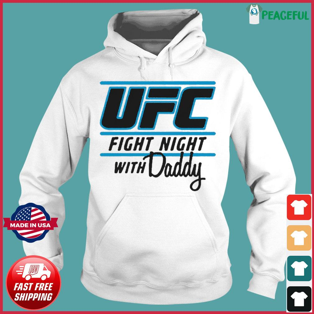 UFC Fight Night With My Daddy T-s Hoodie