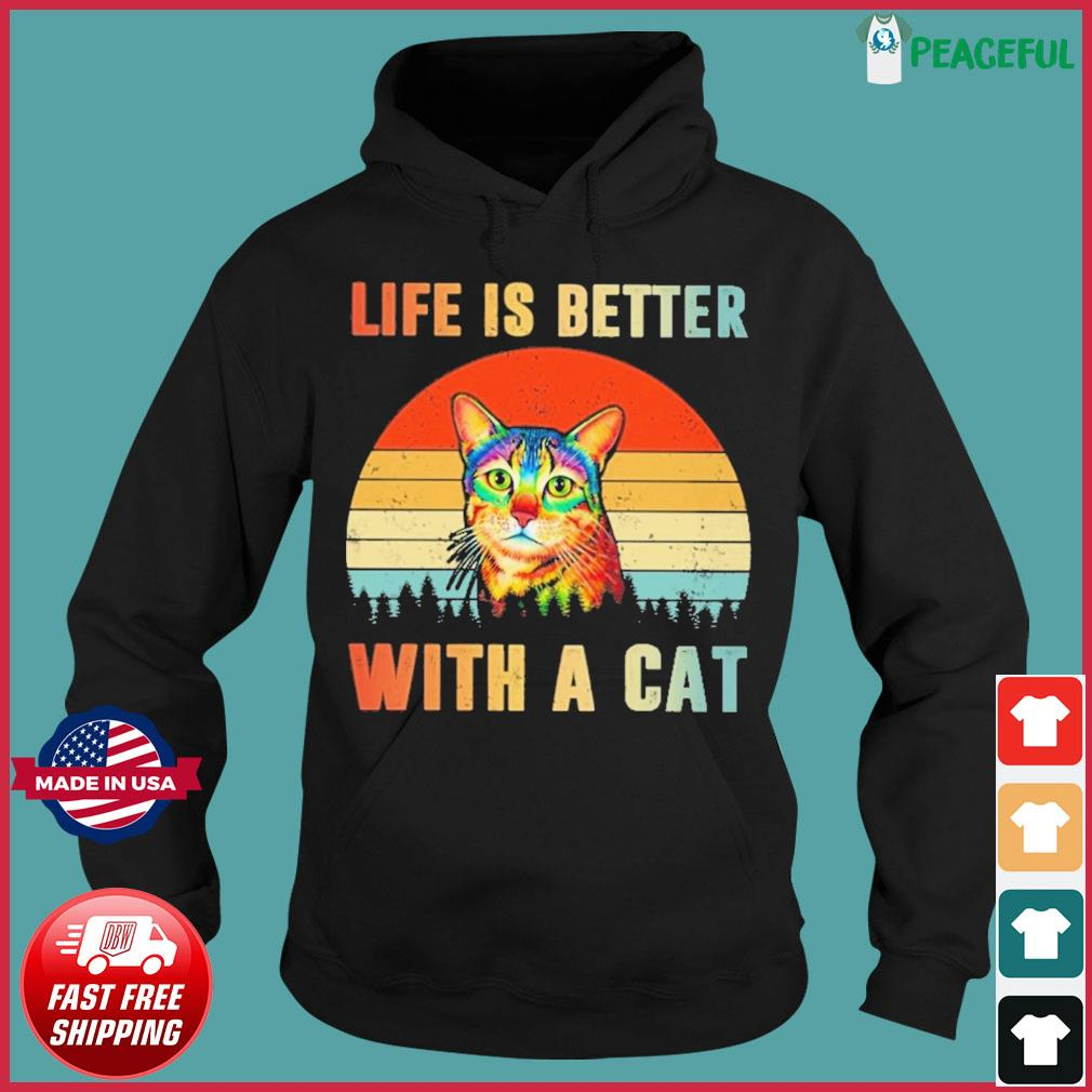 Vintage Retro Life Is Better With A Cat Shirt Hoodie