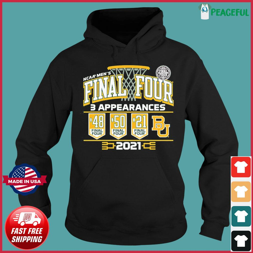 Baylor Bears 2021 NCAA Men's Basketball Final Four With 3 Appearances 1948 1950 2021 Shirt Hoodie