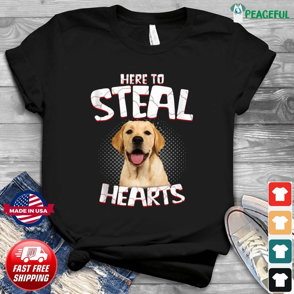 Labrador Retriever Here To Steal Hearts Shirt
