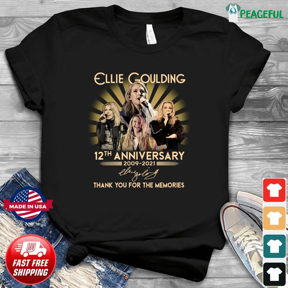 Official 12th Anniversary 2009 2021 Of The Ellie Goulding Signature Thank You For The Memories Shirt