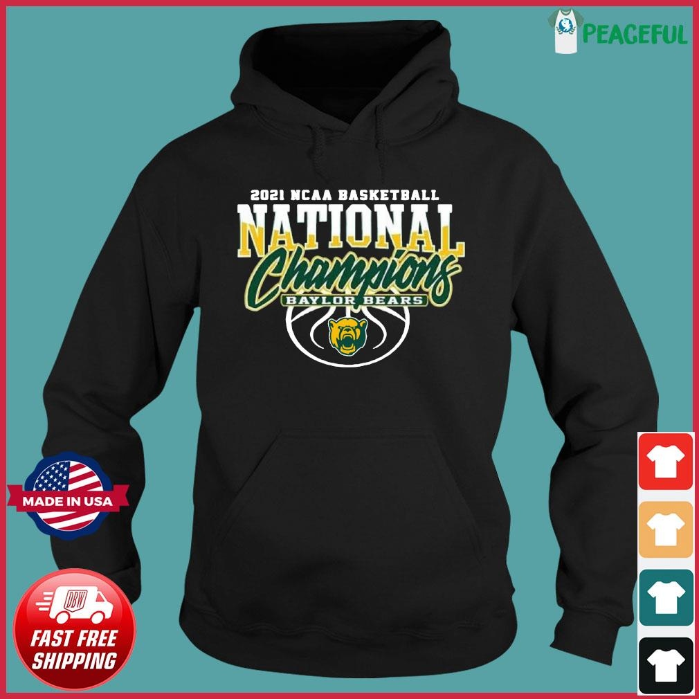 Official Baylor Bears Bu 2021 NCAA Men's Basketball Champions Shirt Hoodie