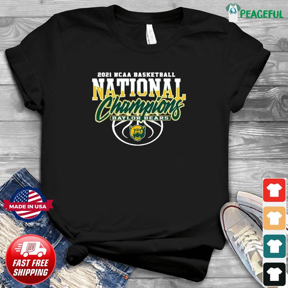 Official Baylor Bears Bu 2021 NCAA Men's Basketball Champions Shirt