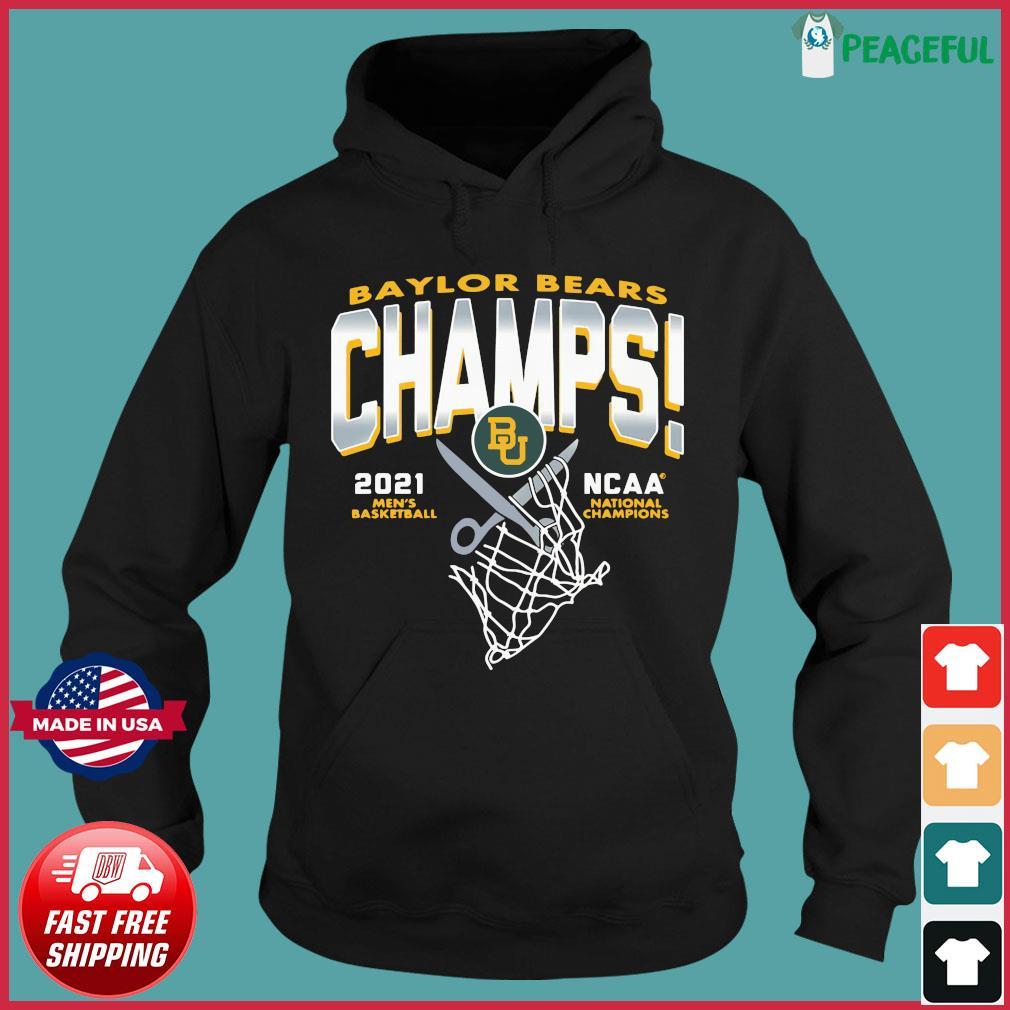Official Baylor Bears Champs 2021 Men's Basketball NCAA Champions Shirt Hoodie