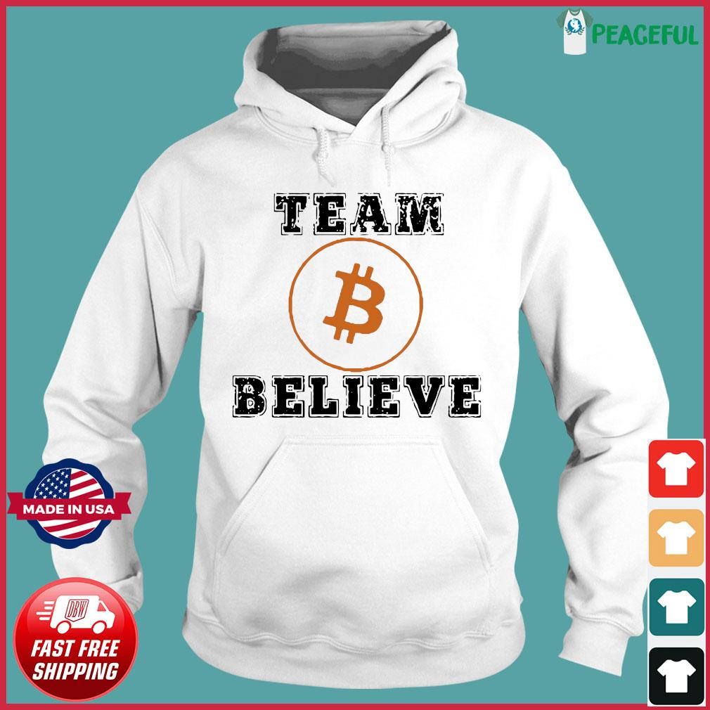 Official Bitcoin 2021 With Team Bitcoin Believe Shirt Hoodie