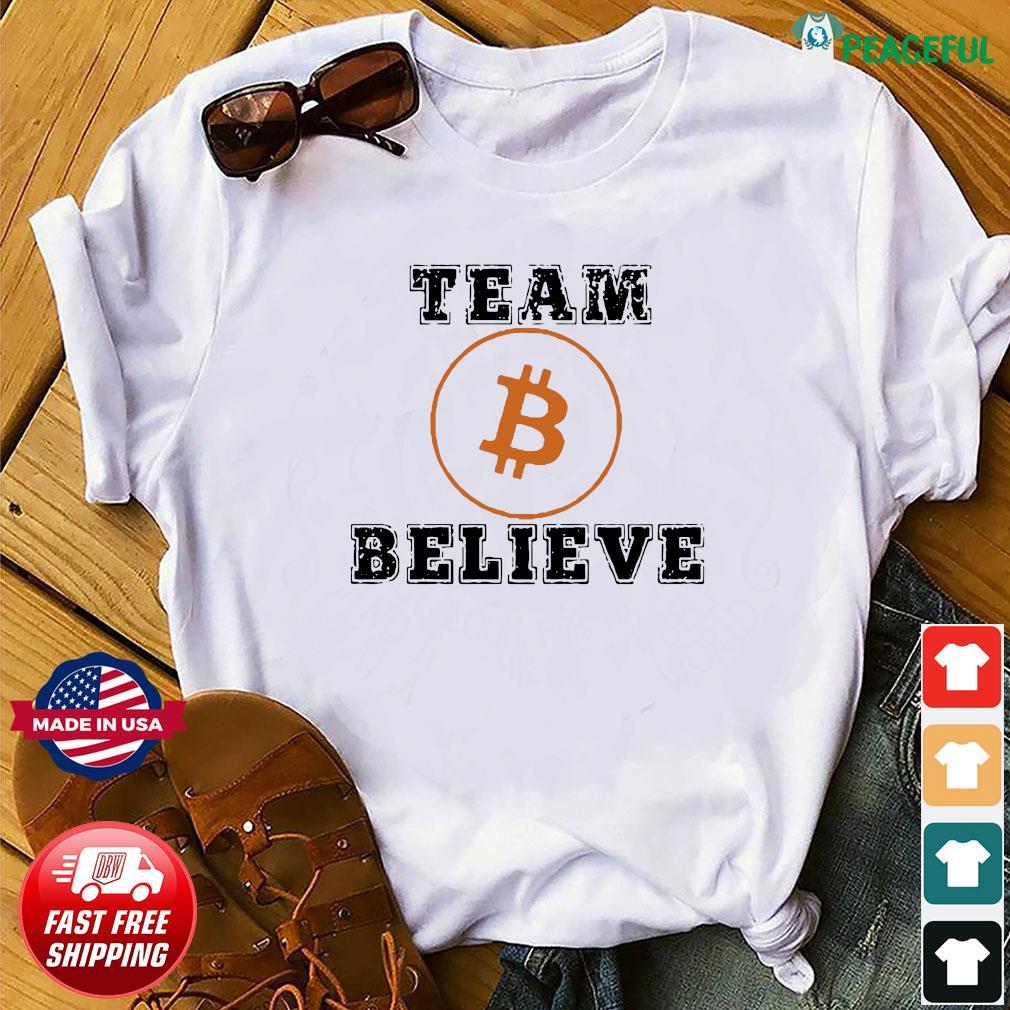 Official Bitcoin 2021 With Team Bitcoin Believe Shirt