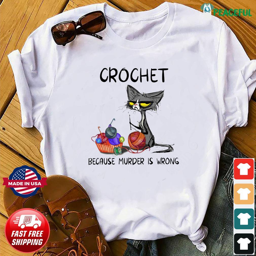 Official Black Cat Crochet Because Murder Is Wrong 2021 Shirt