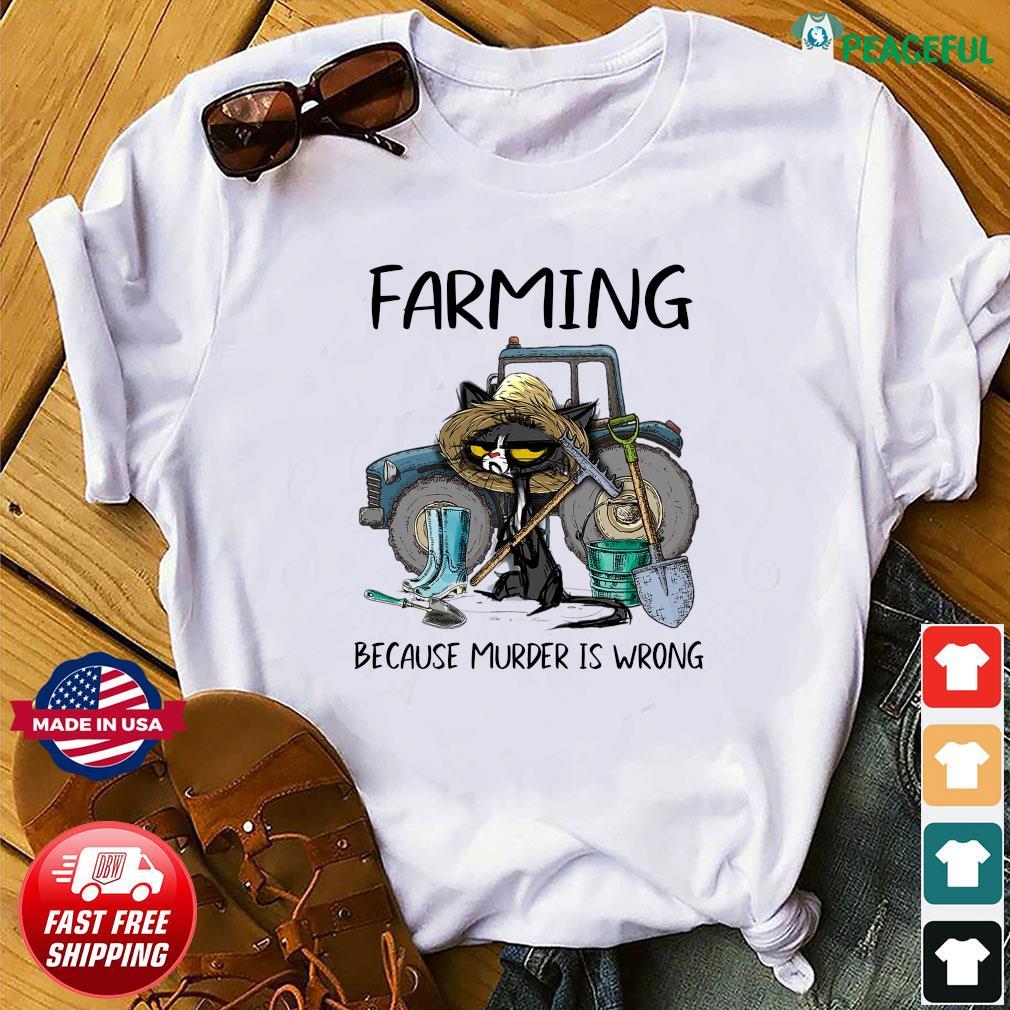 Official Black Cat Farming Because Murder Is Wrong 2021 Shirt