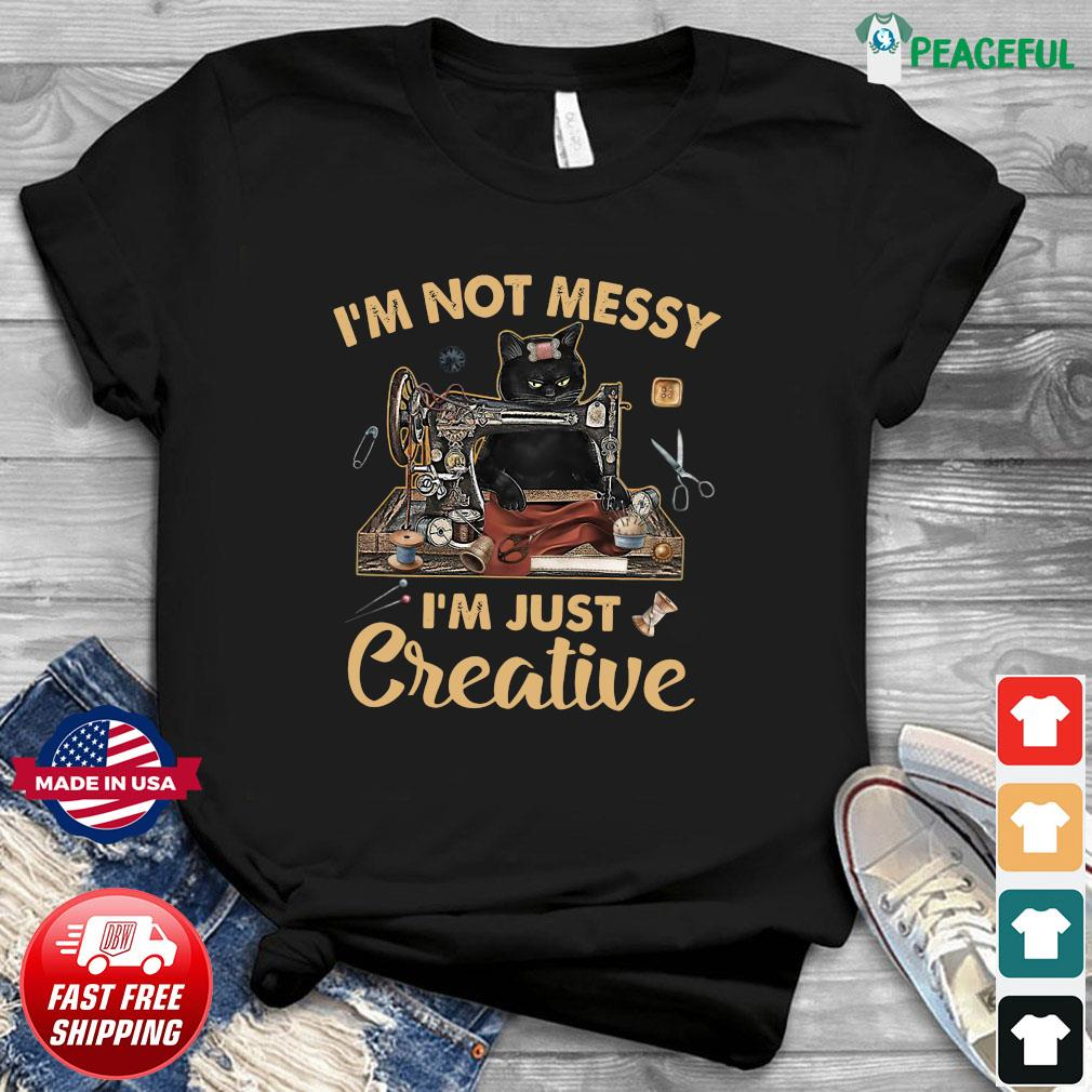 Official Black Cat I'm Not Messy I'm Just Creative Shirt