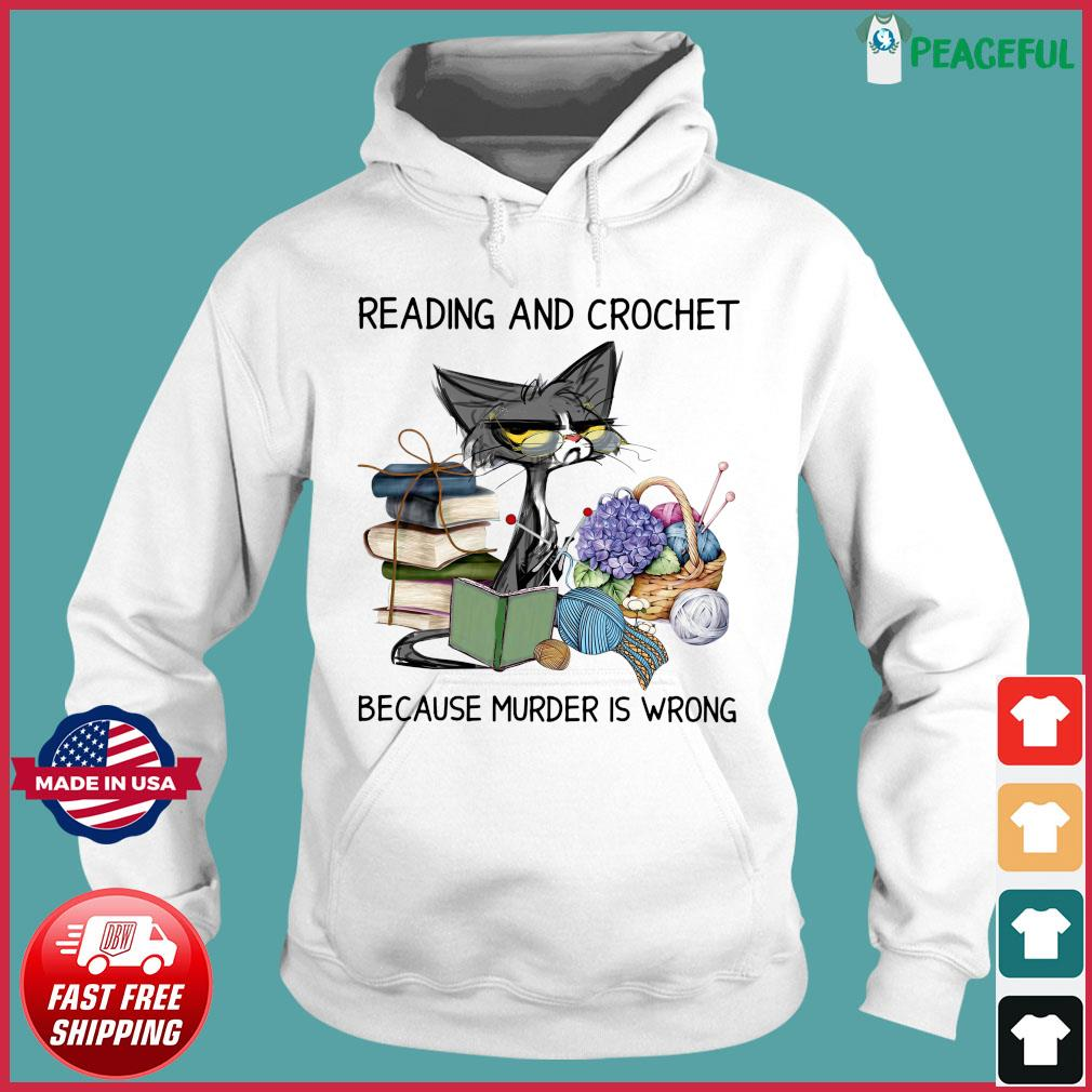 Official Black Cat Reading Book And Crochet Because Murder Is Wrong Shirt Hoodie