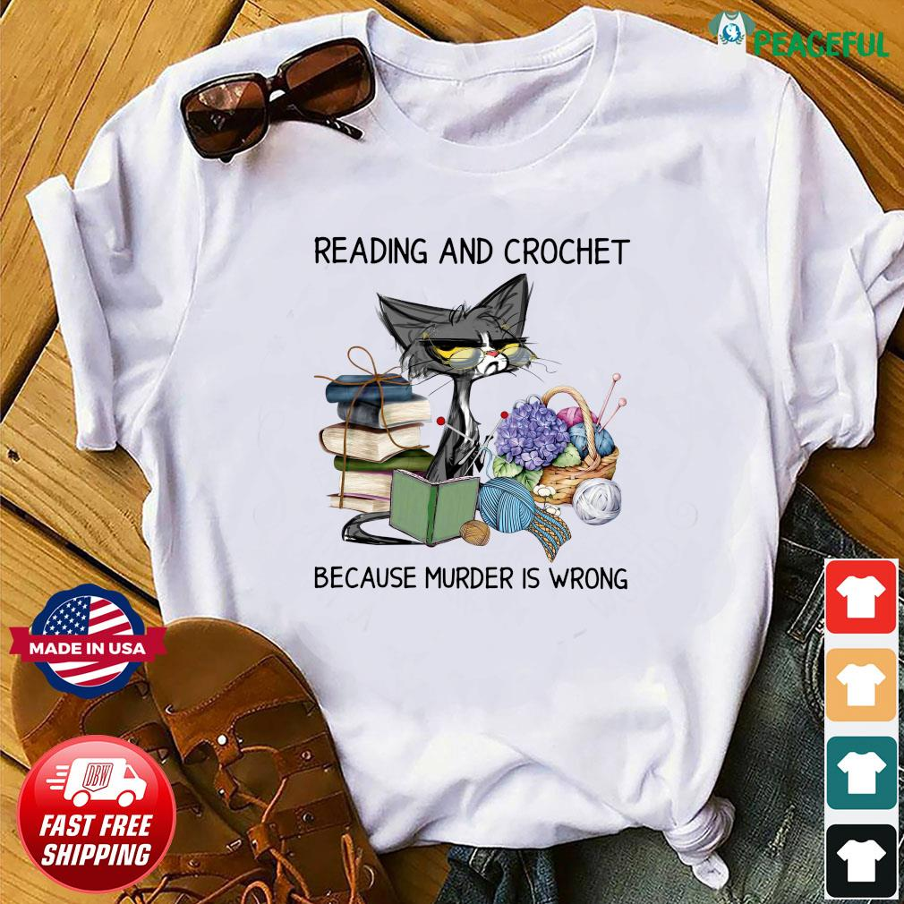 Official Black Cat Reading Book And Crochet Because Murder Is Wrong Shirt