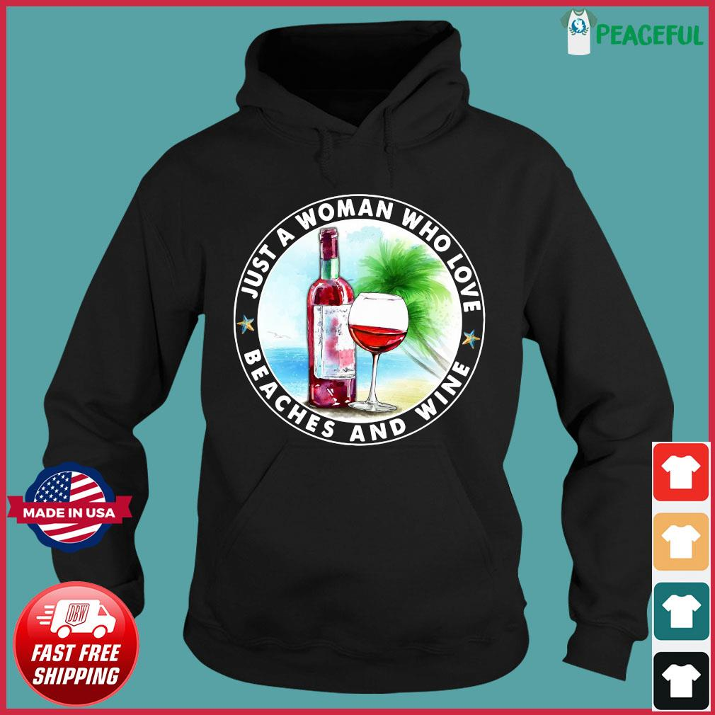 Official Just A Woman Who Love Beaches And Wine Vacation Shirt Hoodie