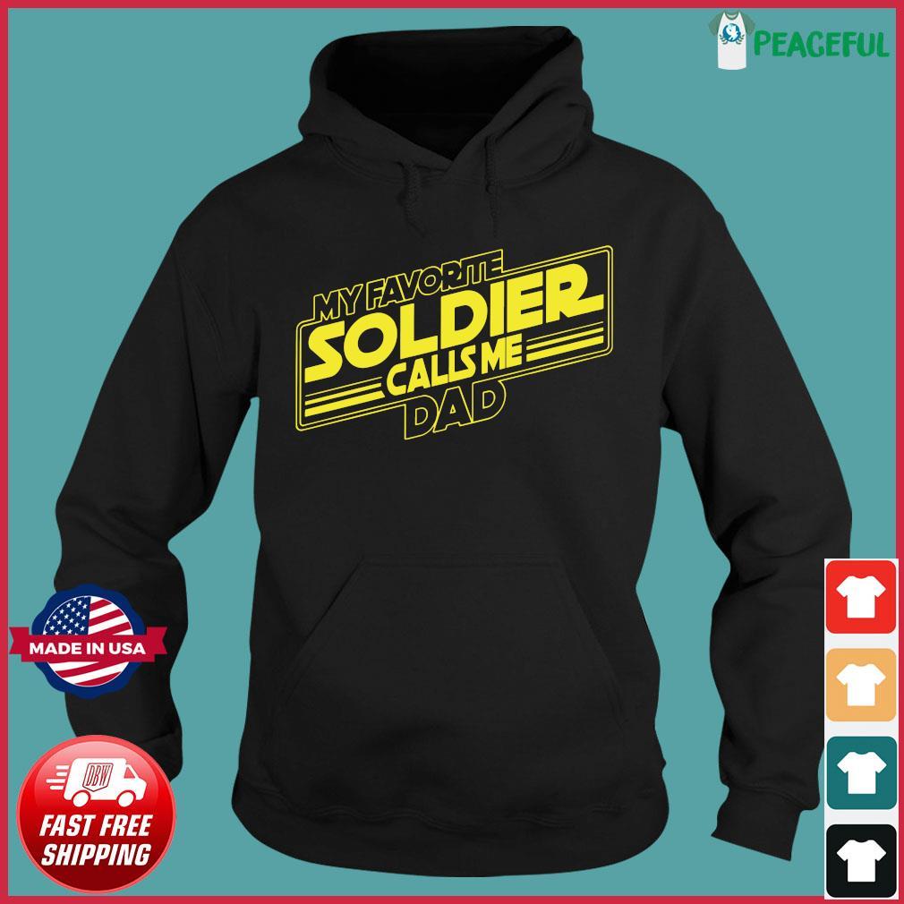 Official My Favorite Soldier Calls Me Dad Shirt Hoodie