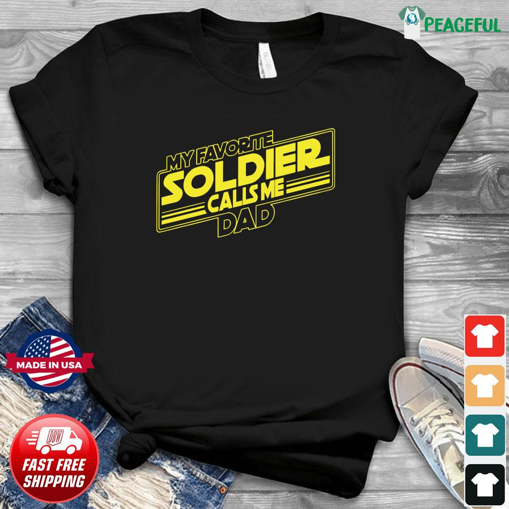 Official My Favorite Soldier Calls Me Dad Shirt