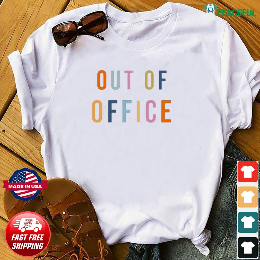 Official Out Of Office Shirt