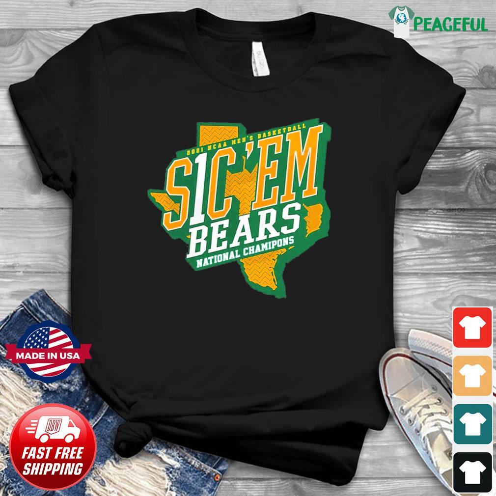 Official Texas Baylor Bears 2021 NCAA Men's Basketball S1C 'EM National Chamipons Shirt
