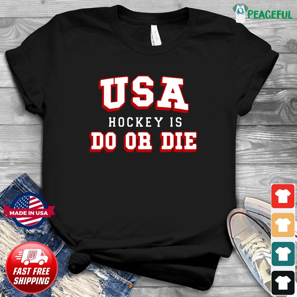 Official USA Hockey Is Do Or Die Shirt
