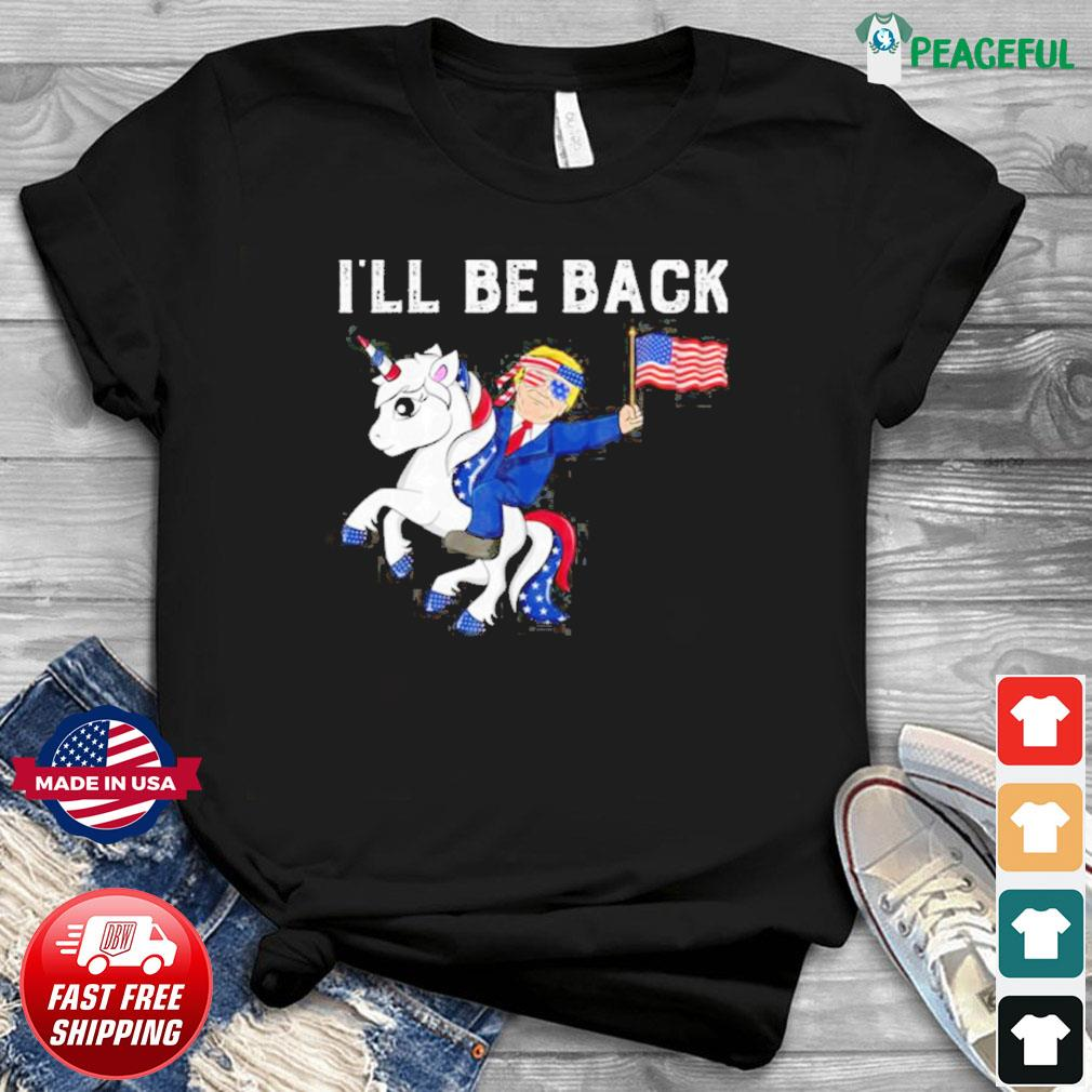 Donald trump hug american and unicorn i'll be back shirt