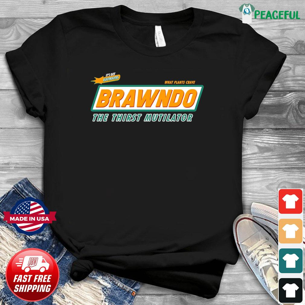 Official It's Got Electrolytes What Plants Crave Brawndo The Thirst Mutilator Shirt