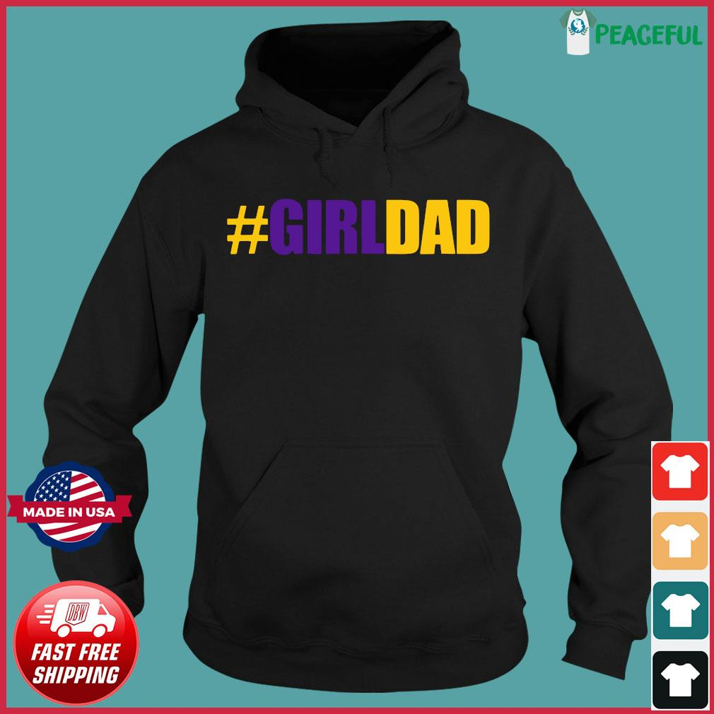 #Girldad Girl Dad Father of Daughters Tee Shirt Hoodie