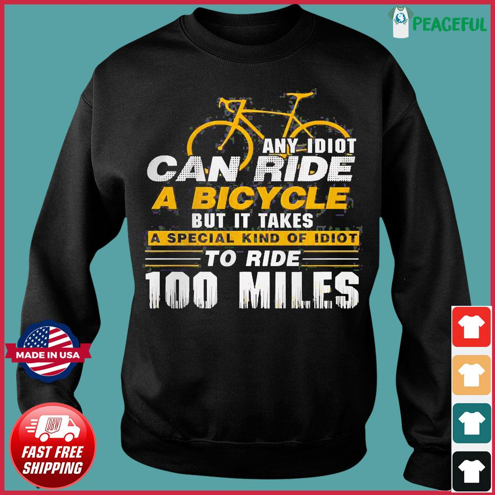 Any idiot can ride a bicycle -100 miles- funny s Sweater