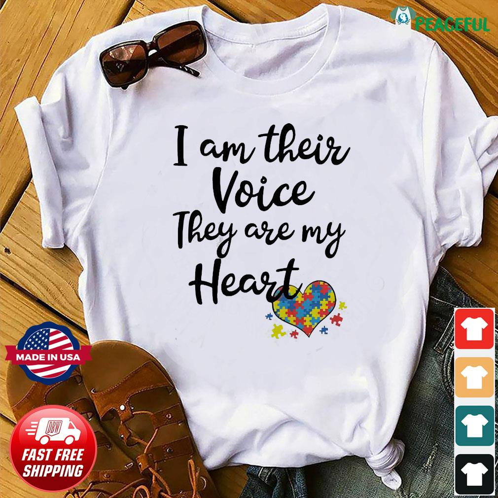 I am their voice they are my Heart shirt