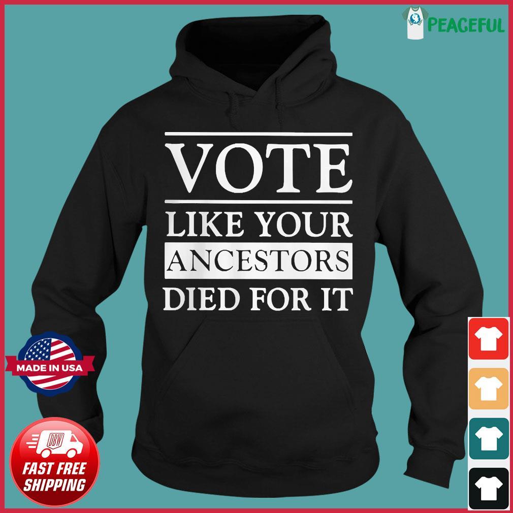 Vote like your ancestors died for it 2020 s Hoodie