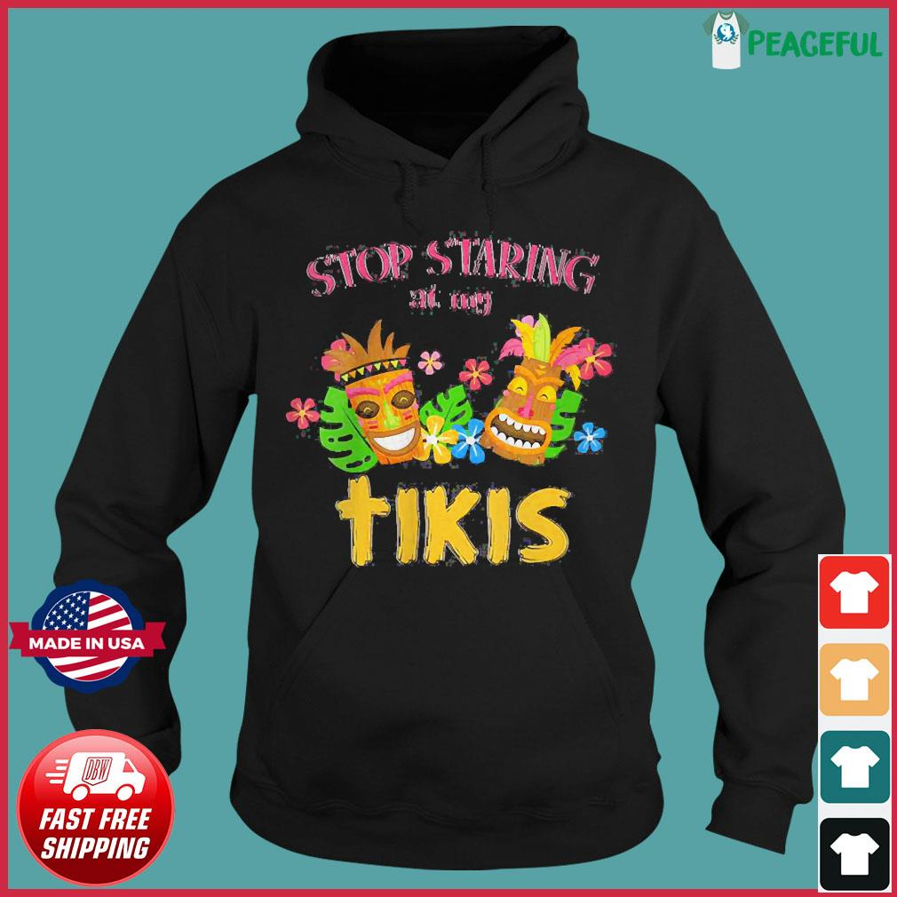 Women's Stop Staring at My Tikis Hawaiian Aloha Summer Luau Tropical V-Neck T-Shirt Hoodie