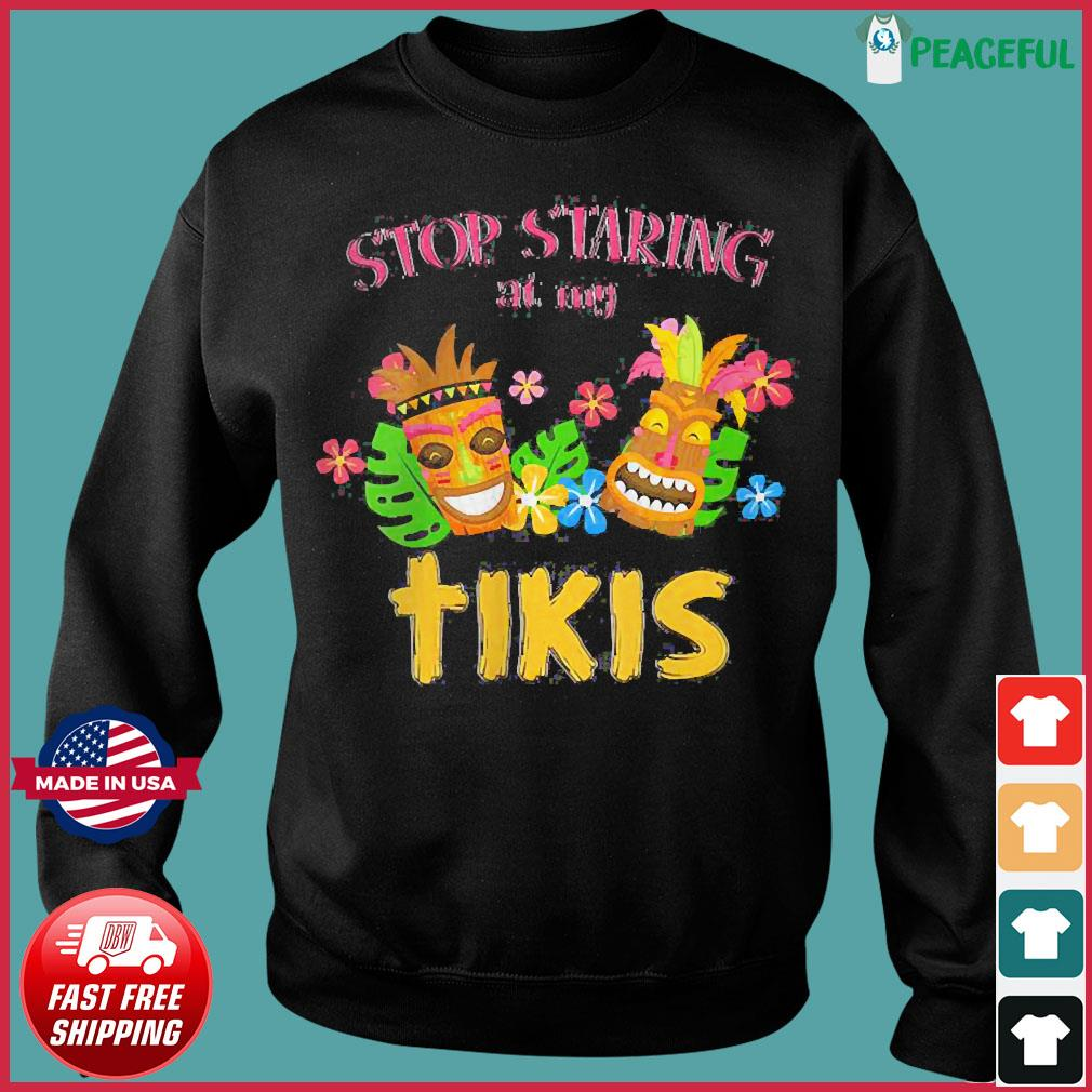 Women's Stop Staring at My Tikis Hawaiian Aloha Summer Luau Tropical V-Neck T-Shirt Sweater