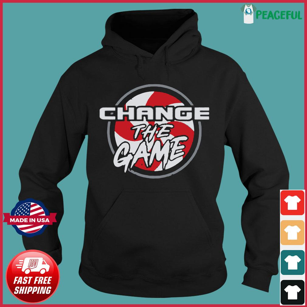 Change The Game T-Shirts Hoodie
