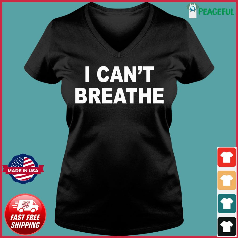I Can't Breathe Shirt Ladies V-neck Tee