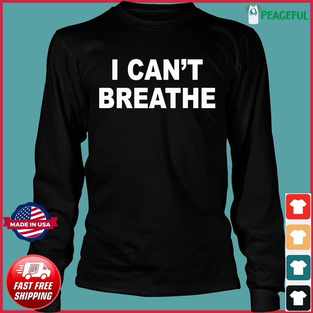 I Can't Breathe Shirt Long Sleeve