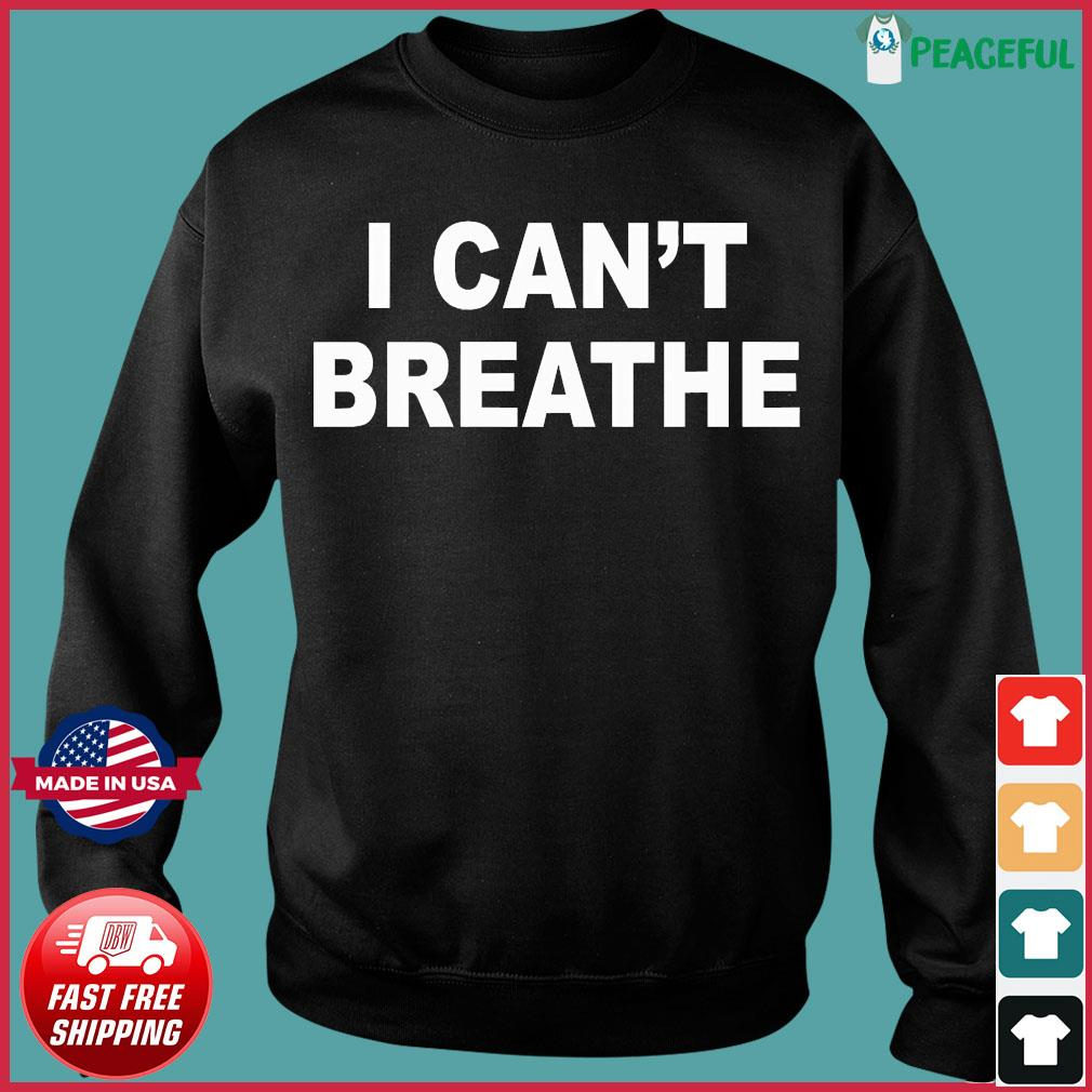 I Can't Breathe Shirt Sweater