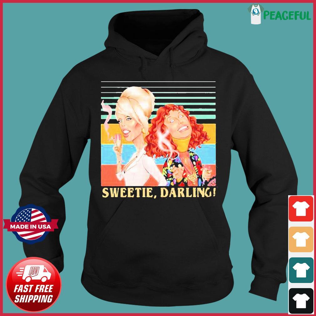 Offcial Patsy And Edina Sweetie Darling Vintage Shirt Hoodie