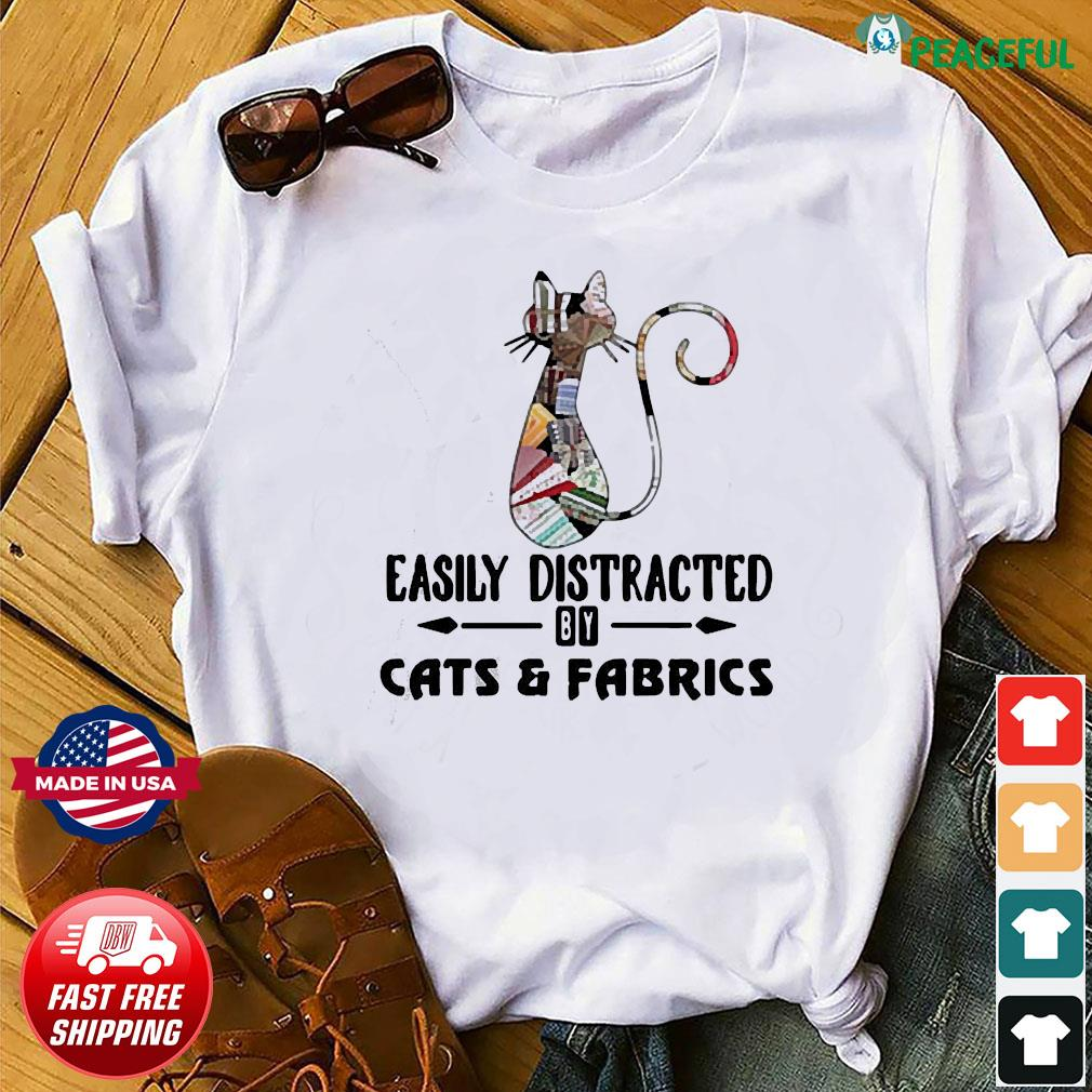 Official Cat easily distracted by cats and fabrics shirt